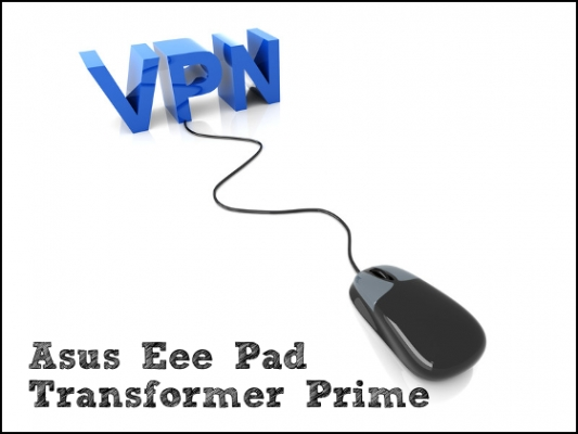VPN for asus epad transformer prime