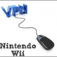 How To Set Up a VPN for Nintendo Wii