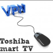 How to Set Up a VPN for Toshiba Smart TV