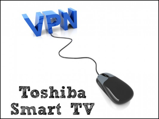 VPN for Toshiba Smart TV
