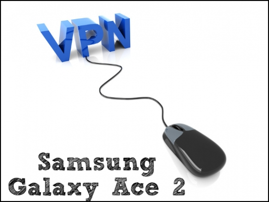 vpn for samsung galaxy ace 2